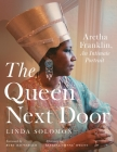 The Queen Next Door: Aretha Franklin, an Intimate Portrait (Painted Turtle) Cover Image