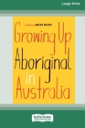 Growing Up Aboriginal in Australia (16pt Large Print Edition) Cover Image