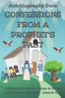 Confessions From A Prophet's Past: Autobiography Book Cover Image