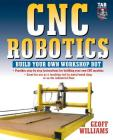 Cnc Robotics: Build Your Own Shop Bot (Tab Robotics) Cover Image
