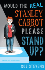 Would the Real Stanley Carrot Please Stand Up? Cover Image