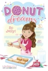 So Jelly! (Donut Dreams #2) Cover Image