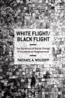 White Flight/Black Flight: The Dynamics of Racial Change in an American Neighborhood Cover Image