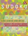 Sudoku For Adults: Ease Stress and Relax While Playing Mind Developing Sudoku Cover Image