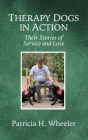 Therapy Dogs in Action: Their Stories of Service and Love Cover Image