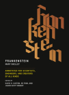 Frankenstein: Annotated for Scientists, Engineers, and Creators of All Kinds Cover Image