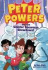 Peter Powers and the Sinister Snowman Showdown! Cover Image