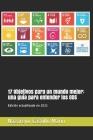 17 Objetivos para un mundo mejor: una guía para entender los ODS: Construir un mundo mejor es el mayor desafío de la humanidad. Lo que sigue es la his Cover Image