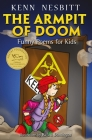 The Armpit of Doom: Funny Poems for Kids Cover Image