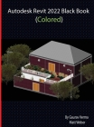 Autodesk Revit 2022 Black Book (Colored) Cover Image