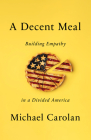 A Decent Meal: Building Empathy in a Divided America Cover Image