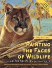 Painting the Faces of Wildlife: Step by Step Cover Image