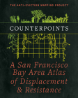 Counterpoints: A San Francisco Bay Area Atlas of Displacement & Resistance Cover Image