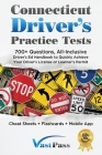 Connecticut Driver's Practice Tests: 700+ Questions, All-Inclusive Driver's Ed Handbook to Quickly achieve your Driver's License or Learner's Permit ( Cover Image