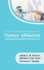 Tumor Ablation (Patient's Guide #7) Cover Image