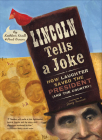 Lincoln Tells a Joke: How Laughter Saved the President (and the Country) Cover Image