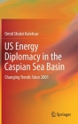 Us Energy Diplomacy in the Caspian Sea Basin: Changing Trends Since 2001 Cover Image