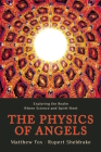 The Physics of Angels: Exploring the Realm Where Science and Spirit Meet Cover Image