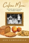 Celiac Mom: One family's gluten-free journey after a daughter's diagnosis Cover Image
