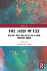 Fire Under My Feet: History, Race, and Agency in African Diaspora Dance Cover Image