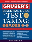Gruber's Essential Guide to Test Taking: Grades 6-9 Cover Image