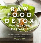 Raw Food Detox for Health and Vitality: Includes an energising 5-day plan to kick start a healthier you Cover Image