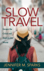 Slow Travel: Escape the Grind and Explore the World Cover Image