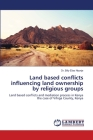 Land based conflicts influencing land ownership by religious groups Cover Image