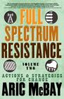 Full Spectrum Resistance, Volume Two: Actions and Strategies for Change Cover Image