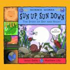 Sun Up, Sun Down: The Story of Day and Night (Science Works) Cover Image