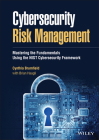 Cybersecurity Risk Management: Mastering the Fundamentals Using the Nist Cybersecurity Framework Cover Image