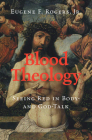 Blood Theology: Seeing Red in Body- And God-Talk Cover Image