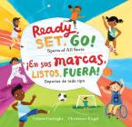 Ready, Set, Go! Sports of All Sorts / ¡En Sus Marcas, Listos, Fuera! Deportes de Todo Tipo Cover Image