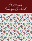 Christmas Recipe Journal: Keep Track of Your Families Favorite Holiday Meals and Treats! Cover Image