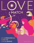 Love Match: An Astrological Guide to Love and Relationships Cover Image