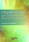 Hyperacusis and Disorders of Sound Intolerance: Clinical and Research Perspectives Cover Image