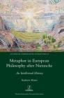 Metaphor in European Philosophy after Nietzsche: An Intellectual History (Studies in Comparative Literature #54) Cover Image