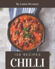 150 Chilli Recipes: Cook it Yourself with Chilli Cookbook! Cover Image