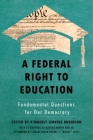 A Federal Right to Education: Fundamental Questions for Our Democracy Cover Image