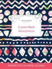 Adult Coloring Journal: Crystal Meth Anonymous (Turtle Illustrations, Tribal Floral) Cover Image