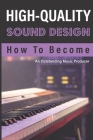 High-Quality Sound Design: How To Become An Outstanding Music Producer: How To Use Filter Lfo Cover Image