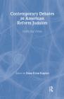 Contemporary Debates in American Reform Judaism: Conflicting Visions Cover Image
