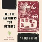 All the Happiness You Deserve Lib/E Cover Image