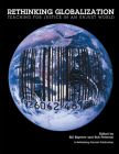 Rethinking Globalization: Teaching for Justice in an Unjust World Cover Image