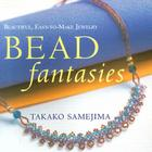 Bead Fantasies: Beautiful, Easy-To-Make Jewelry Cover Image