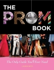 The Prom Book: The Only Guide You'll Ever Need Cover Image