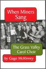 When Miners Sang: The Grass Valley Carol Choir Cover Image