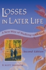 Losses in Later Life: A New Way of Walking with God, Second Edition Cover Image
