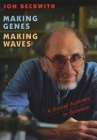 Making Genes, Making Waves: A Social Activist in Science Cover Image