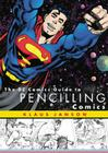 The DC Comics Guide to Pencilling Comics Cover Image